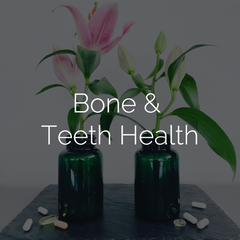 Bone & Teeth Health
