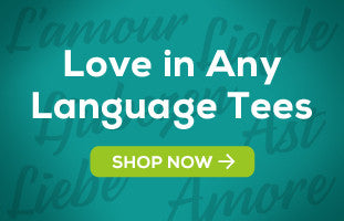 'Love in Any Language' Tees by Shaggy Chic Apparel