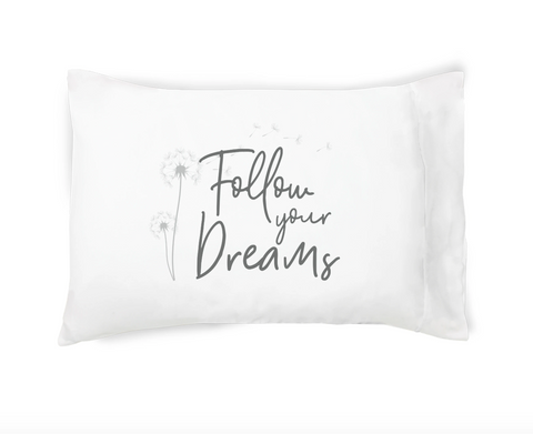 Follow Your Dreams Pillowcase