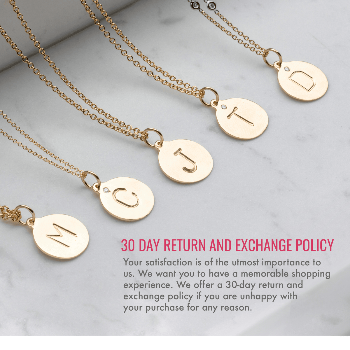 30 day return and exchange policy. Your satisfaction is of the utmost importance to us. We want you to have a memorable shopping experience. We offer a 30-day return and exchange policy if you are unhappy with your purchase for any reason