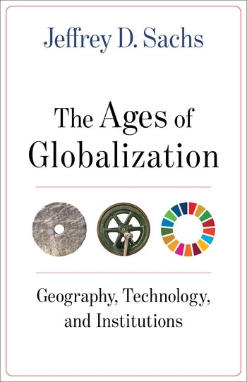 THE AGES OF GLOBALIZATION - Jeffrey D. Sachs
