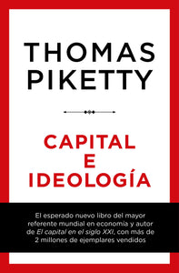 CAPITAL E IDEOLOGÍA - Thomas Piketty