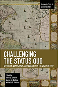 CHALLENGING THE STATUS QUO - David G. Embrick, Sharon M. Collins, Michelle S. Dodson (editores)
