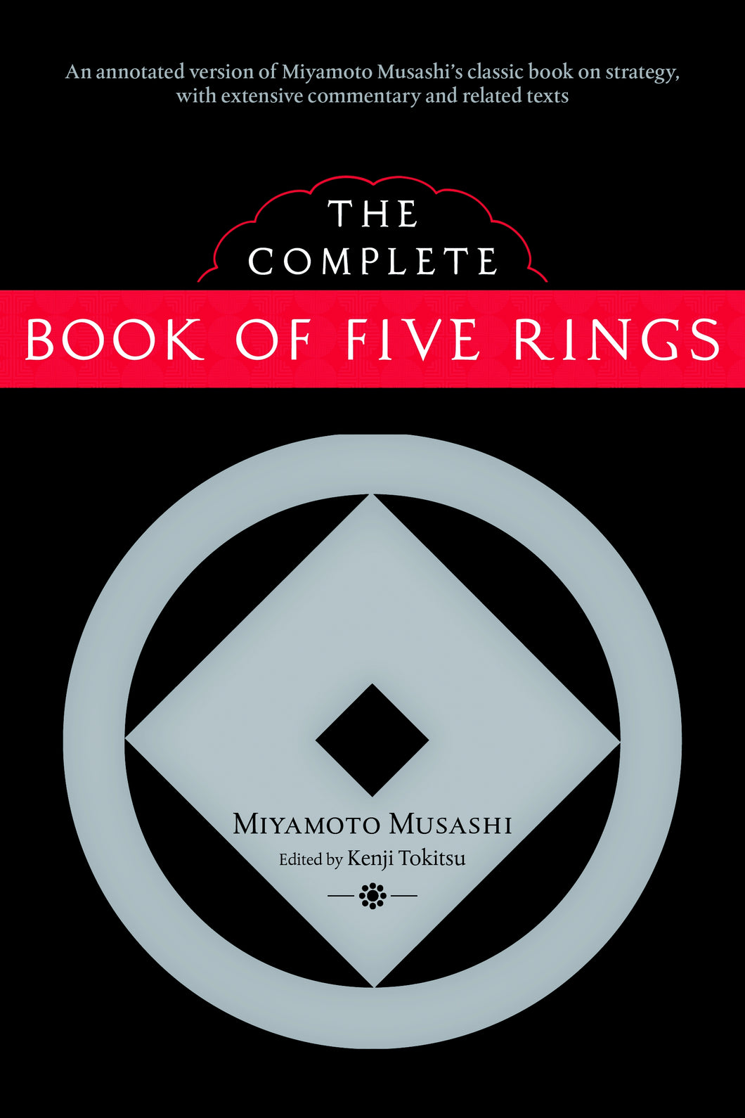 THE COMPLETE BOOK OF FIVE RINGS - Miyamoto Musashi