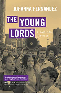 THE YOUNG LORDS - Johanna Fernández