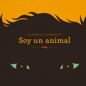 SOY UN ANIMAL - Alfredo Soderguit