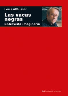 LAS VACAS NEGRAS - Louis Althusser