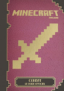 Minecraft: Combat, le guide officiel