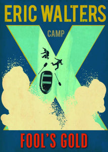 Camp X: Fool's Gold