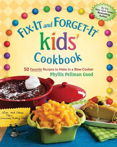 Fix-It and Forget-It Kids Cookbook