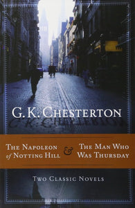 The Napoleon of Notting Hill; The Man who was Thursday