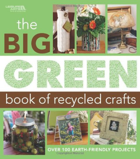 The Big Green Book of Recycled Crafts