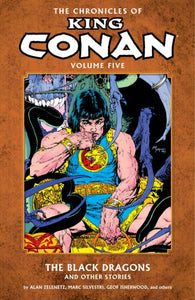 The Chronicles of King Conan Volume 5: The Black Dragons