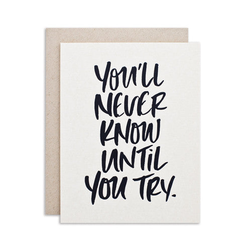"""UNTIL YOU TRY"" CARD"