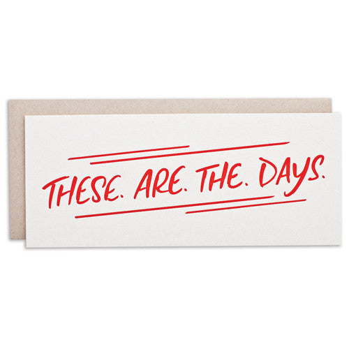 """THESE ARE THE DAYS"" CARD"