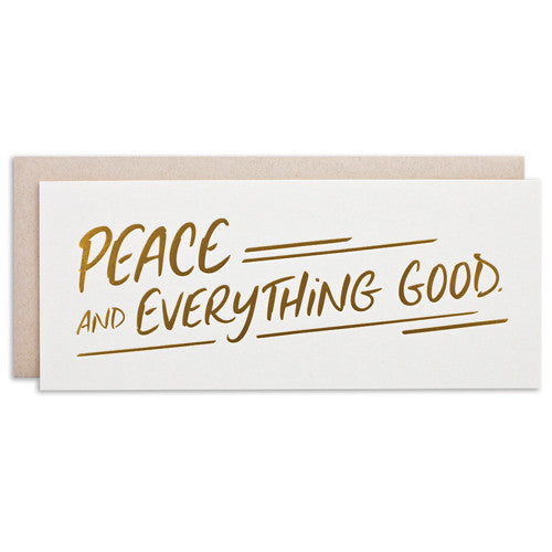 """PEACE & EVERYTHING GOOD"" CARD"
