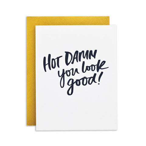"""HOT DAMN YOU LOOK GOOD"" CARD"