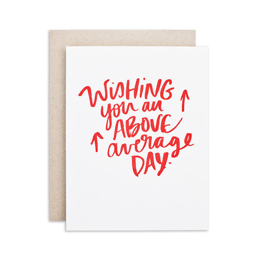 """ABOVE AVERAGE DAY"" CARD"