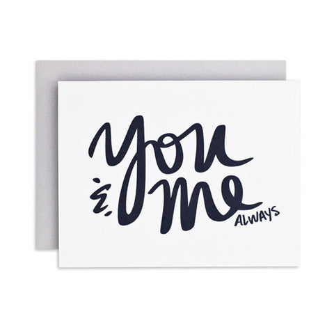 """YOU & ME ALWAYS"" CARD"