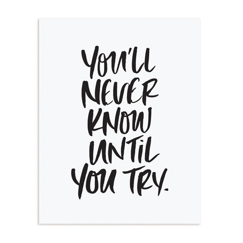 """UNTIL YOU TRY"" PRINT"