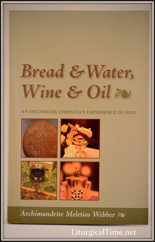 Bread and Water, Wine and Oil - Fr. Meletios Webber