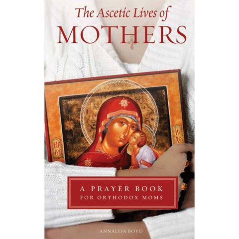 The Ascetic Lives of Mothers ~ Annalisa Boyd