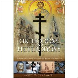 Orthodoxy and Heterodoxy ~ Andrew Stephen Damick