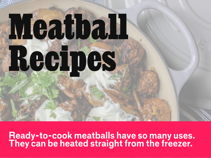 Make the Most of Fully-Cooked Meatball