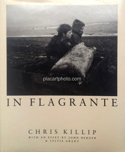 Chris Killip: In Flagrante