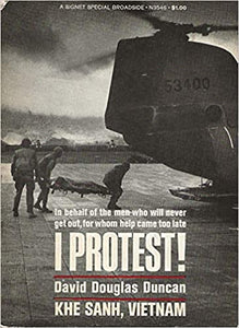 I Protest! by David Douglas Duncan