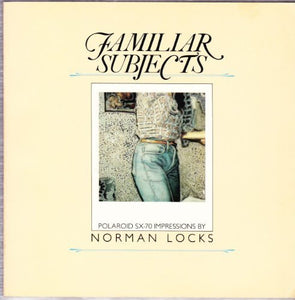 Familiar Subjects by Norman Locks