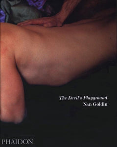Nan Goldin: The Devil's Playground