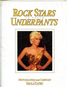 Rock Stars in their Underpants by Paula Yates