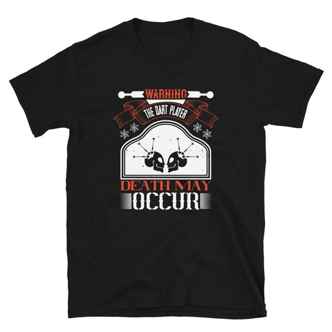 Warning Death may Occur | Darts Novelty Mens Unisex T-Shirt - Hamsah Darts