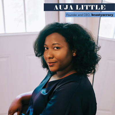 WCW: Inclusivity in the Beauty Industry with Auja Little of Beautyocracy