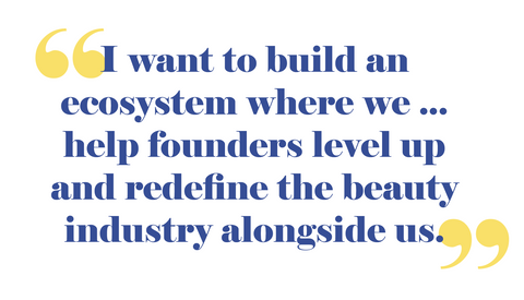 "Quote from Auja Little ""I want to build an ecosystem where we ... help founders level up and redefine the beauty industry alongside us."""