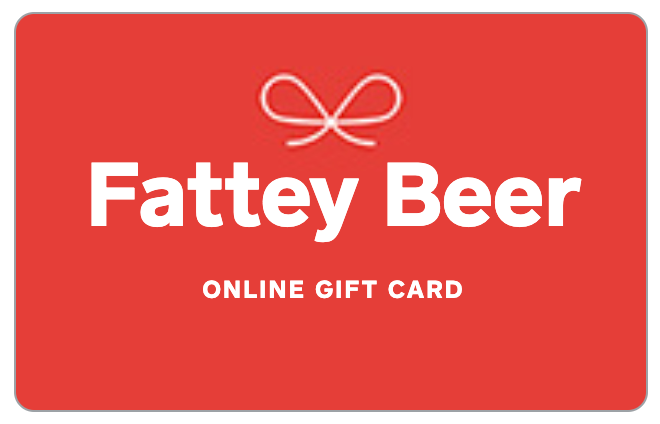 Gift Card to Fattey Beer Online!