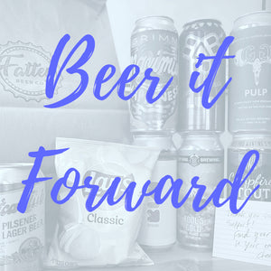 Beer it Forward! Send a Friend some Fattey Beer
