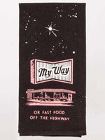 Tea Towel - My Way or Highway