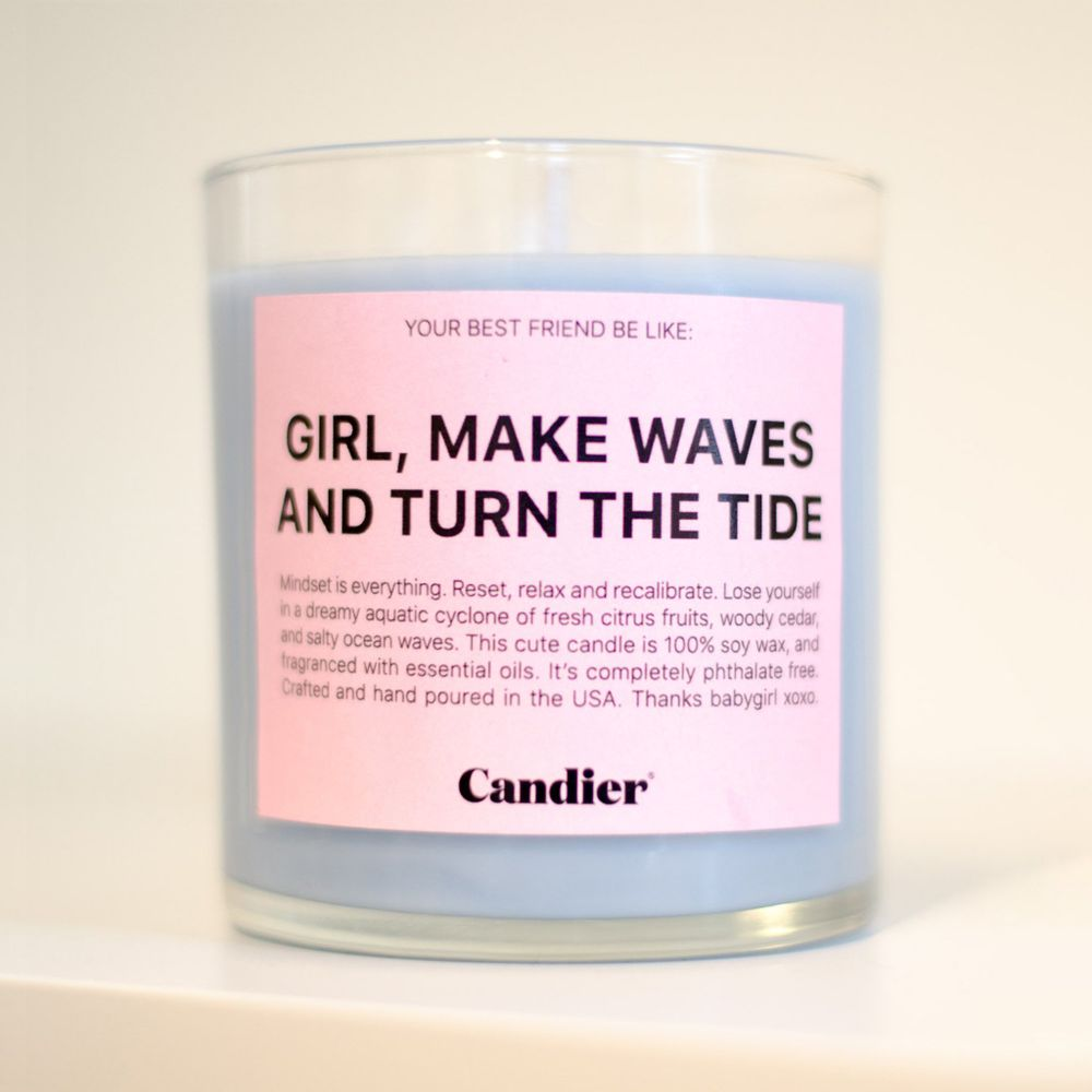 Girl, Make Waves And Turn The Tide - Candle