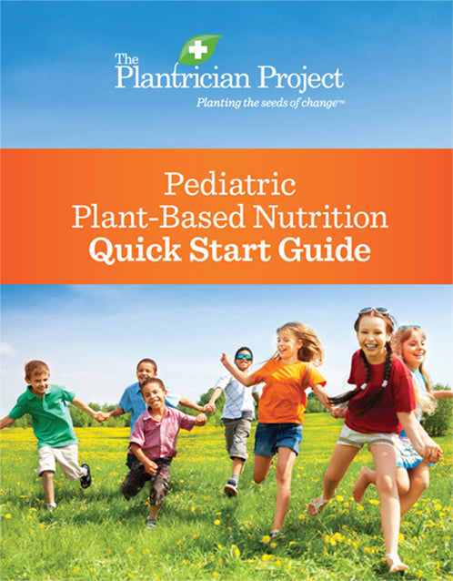 The Plantrician Project Pediatric Plant-Based Nutrition Quick Start Guide - 50 pieces (English)