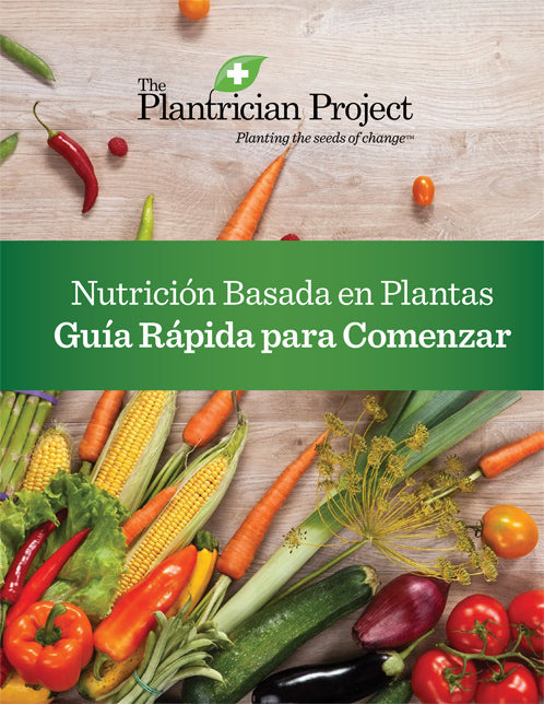 The Plantrician Project Plant-Based Nutrition Quick Start Guide  - 10 pieces (Spanish)