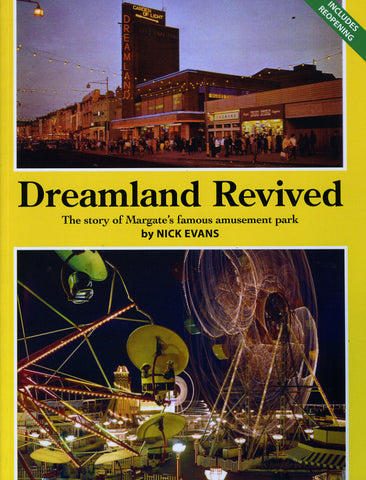 Dreamland Revived - Nick Evans (Includes Reopening)