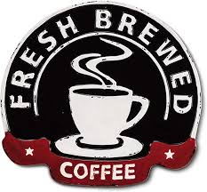 Fresh Brewed Coffee Metal Sign