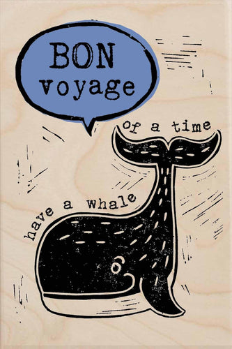 BON VOYAGE, HAVE A WHALE OF A TIME