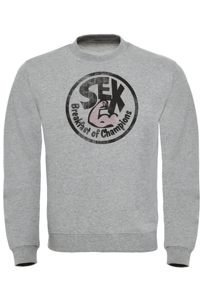 Sex Breakfast of Champions Sweatshirt