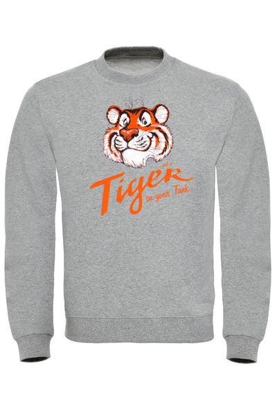 Tiger in your Tank Sweatshirt
