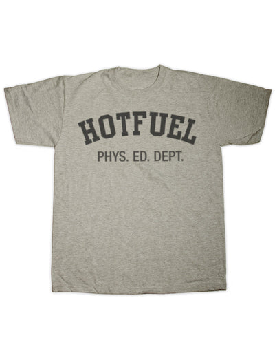 Hotfuel Physical Ed T Shirt
