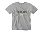 Border Wall Construction Co Tee