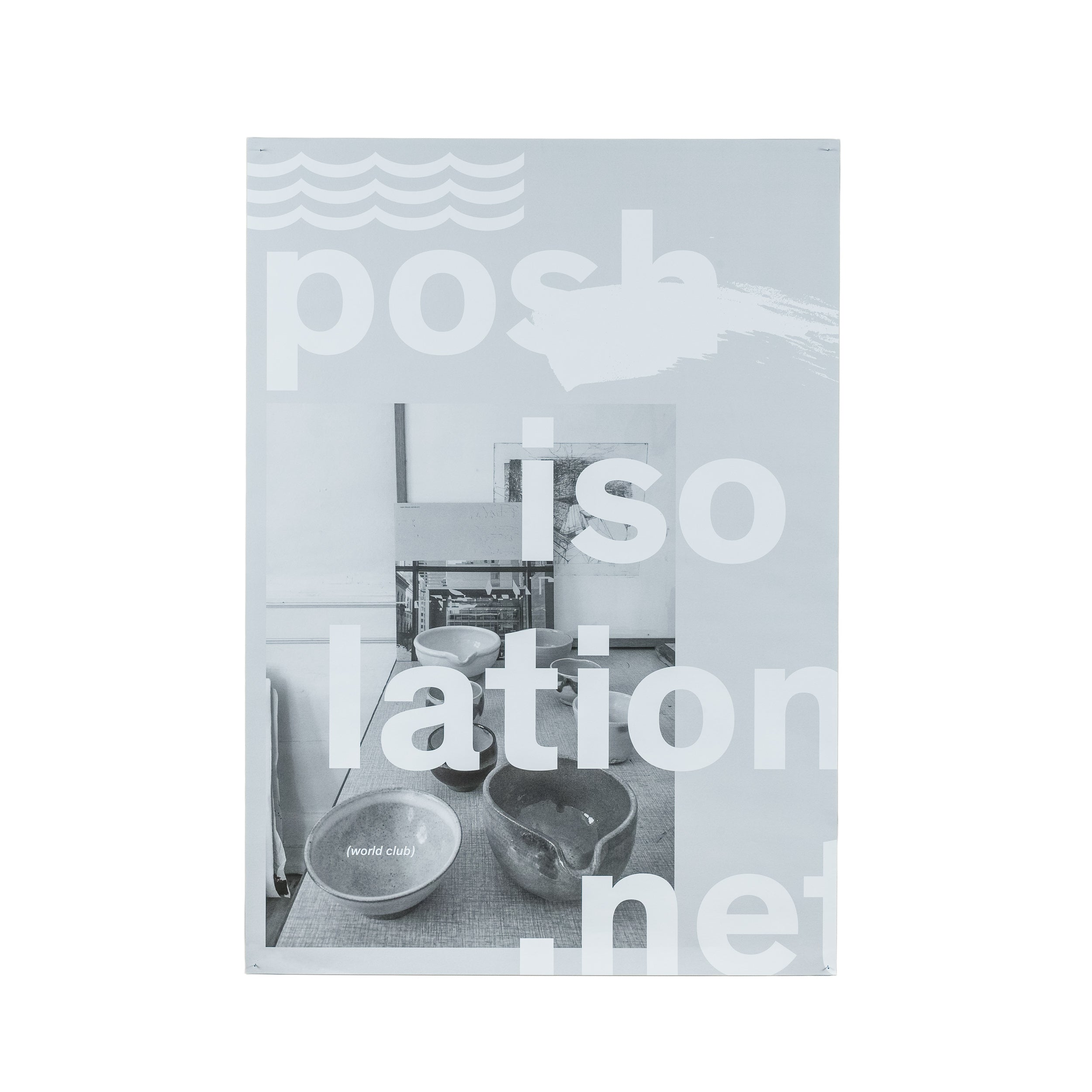 "Posh Isolation ""World Club"" Poster"